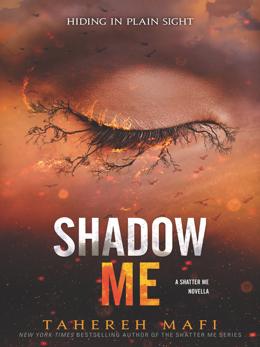 Title details for Shadow Me by Tahereh Mafi - Available