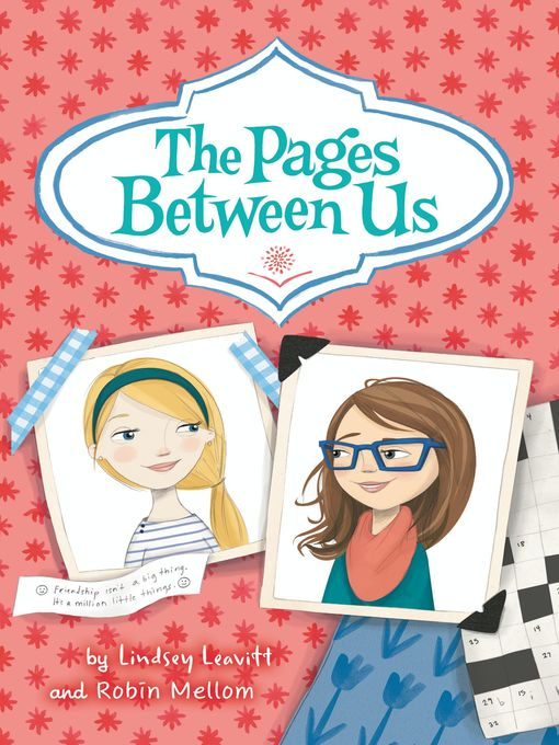 Title details for The Pages Between Us by Lindsey Leavitt - Available