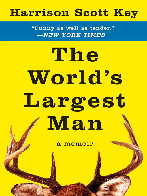 Title details for The World's Largest Man by Harrison Scott Key - Wait list