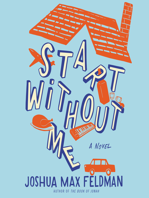 Title details for Start Without Me by Joshua Max Feldman - Available