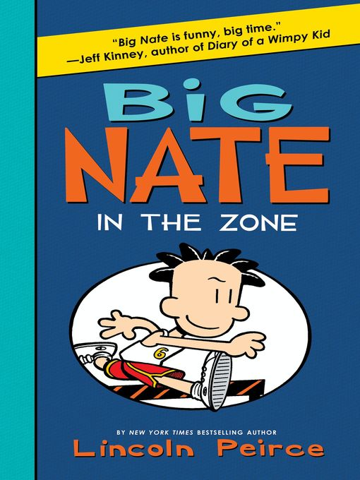 Title details for Big Nate in the Zone by Lincoln Peirce - Available