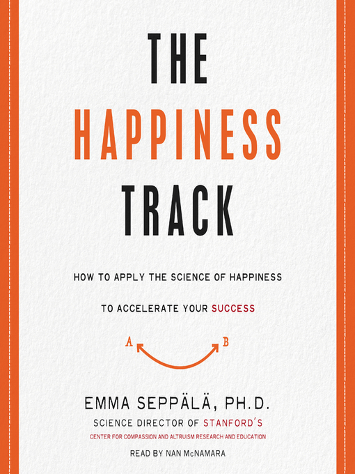 Title details for The Happiness Track by Emma Seppala - Available