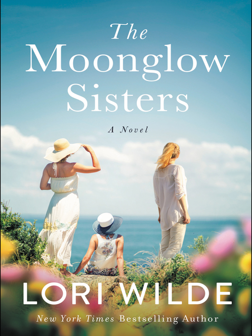 Title details for The Moonglow Sisters by Lori Wilde - Wait list