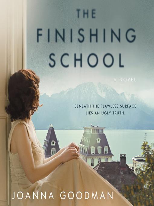 Title details for The Finishing School by Joanna Goodman - Wait list