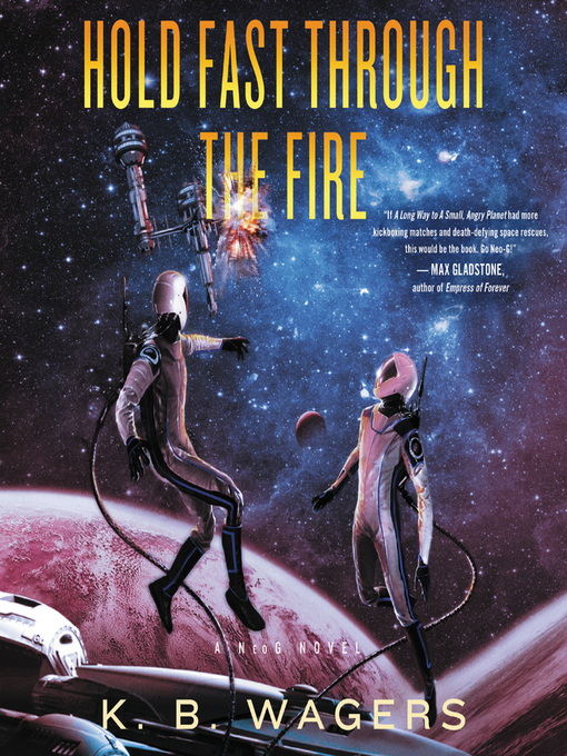 Title details for Hold Fast Through the Fire by K. B. Wagers - Wait list