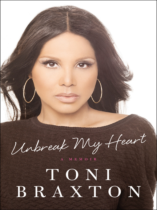 Title details for Unbreak My Heart by Toni Braxton - Available