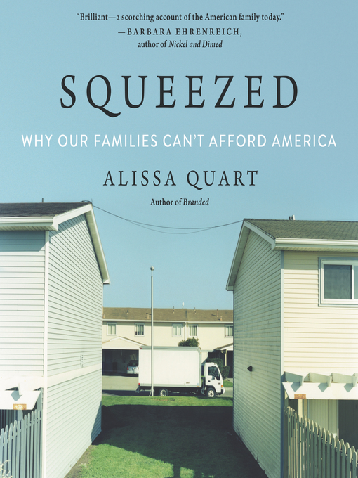 Title details for Squeezed by Alissa Quart - Available