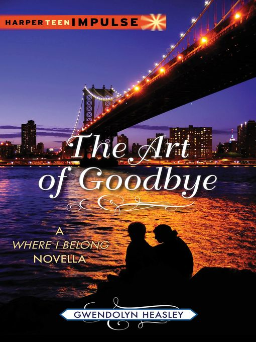 Title details for The Art of Goodbye by Gwendolyn Heasley - Wait list