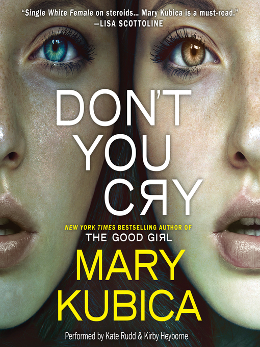 Title details for Don't You Cry by Mary Kubica - Wait list
