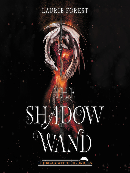 Title details for The Shadow Wand by Laurie Forest - Available