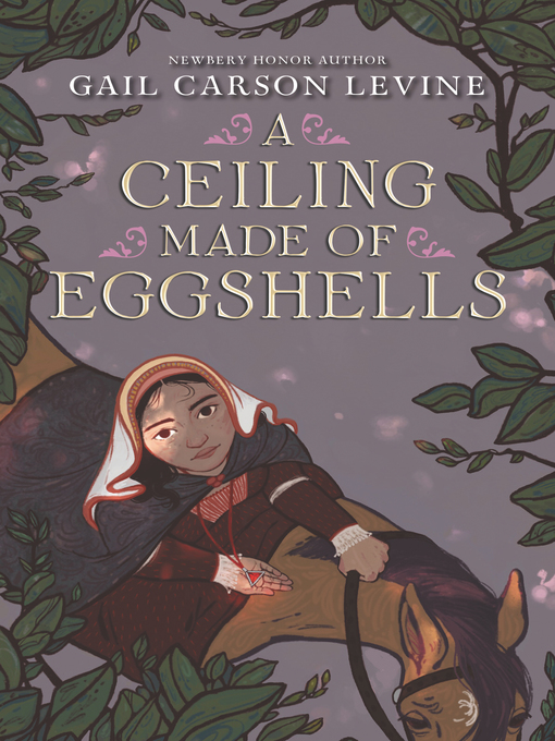 Title details for A Ceiling Made of Eggshells by Gail Carson Levine - Available