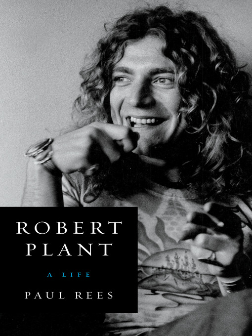 Title details for Robert Plant by Paul Rees - Available