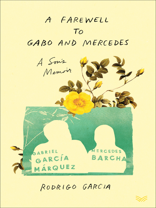 Title details for A Farewell to Gabo and Mercedes by Rodrigo Garcia - Available