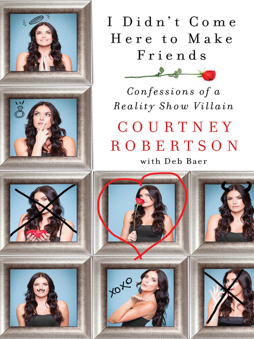 Title details for I Didn't Come Here to Make Friends by Courtney Robertson - Available