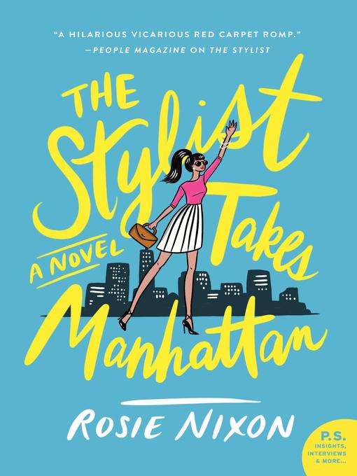 Title details for The Stylist Takes Manhattan by Rosie Nixon - Wait list