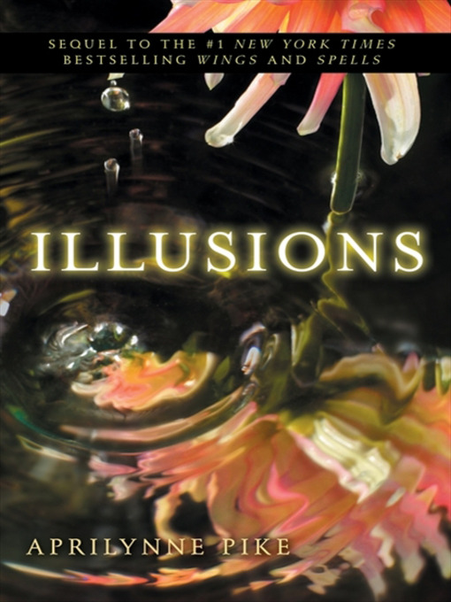 Title details for Illusions by Aprilynne Pike - Available