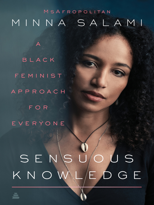 Title details for Sensuous Knowledge by Minna Salami - Available