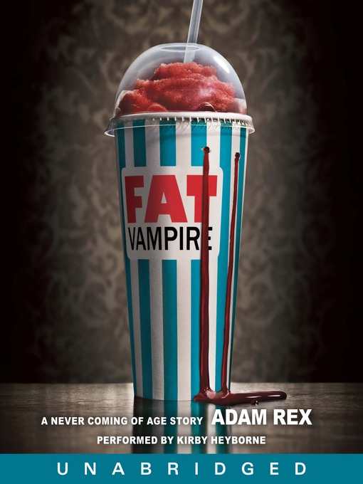 Title details for Fat Vampire by Adam Rex - Available