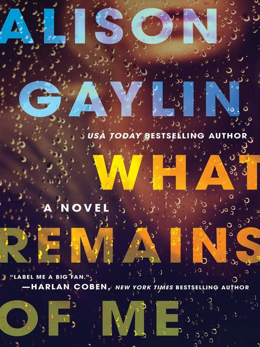 Title details for What Remains of Me by Alison Gaylin - Wait list