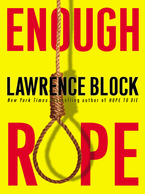 Title details for Enough Rope by Lawrence Block - Available