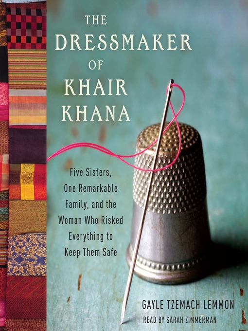Title details for The Dressmaker of Khair Khana by Gayle Tzemach Lemmon - Available