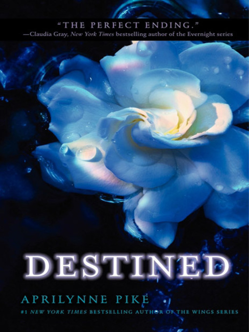 Title details for Destined by Aprilynne Pike - Available