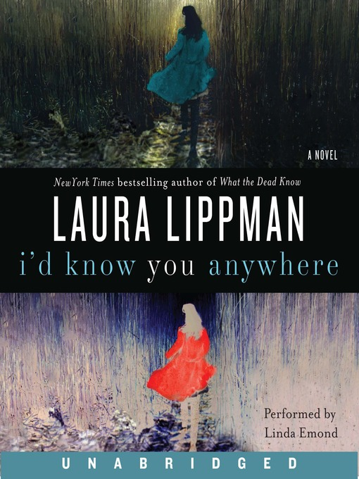 Title details for I'd Know You Anywhere by Laura Lippman - Wait list