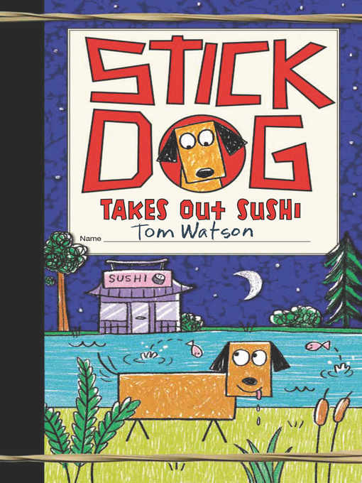 Title details for Stick Dog Takes Out Sushi by Tom Watson - Available