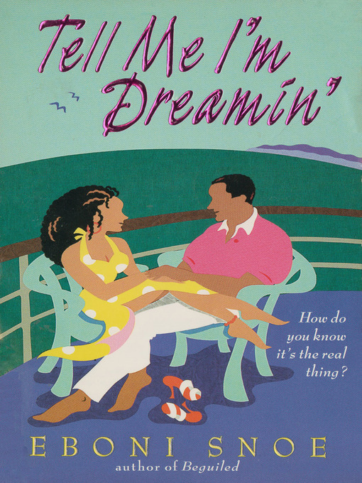 Title details for Tell Me I'm Dreamin' by Eboni Snoe - Available