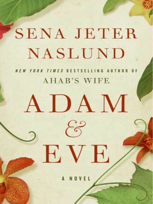 Title details for Adam & Eve by Sena Jeter Naslund - Available