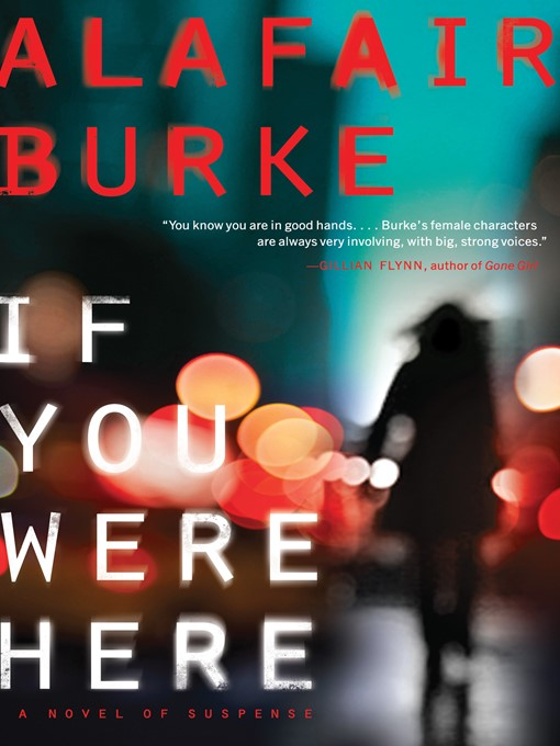 Title details for If You Were Here by Alafair Burke - Wait list
