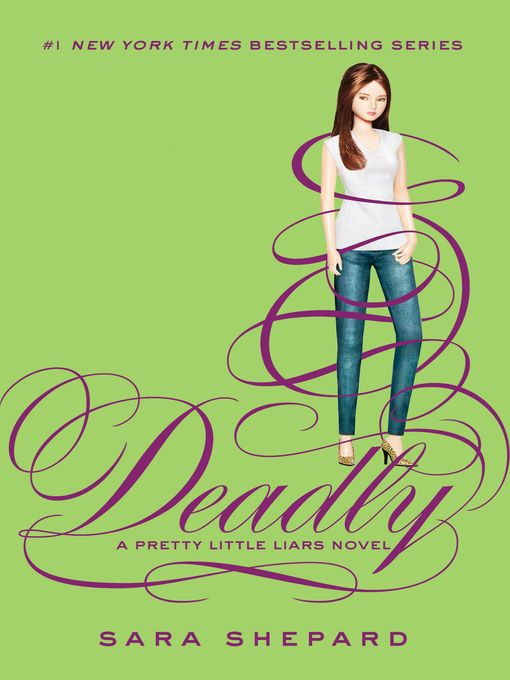 Title details for Deadly by Sara Shepard - Available