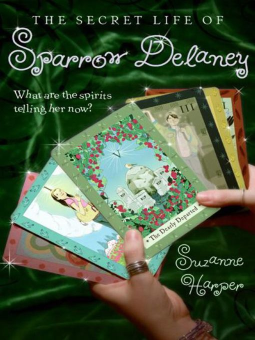 Title details for The Secret Life of Sparrow Delaney by Suzanne Harper - Available