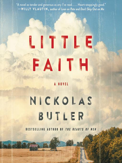 Title details for Little Faith by Nickolas Butler - Wait list