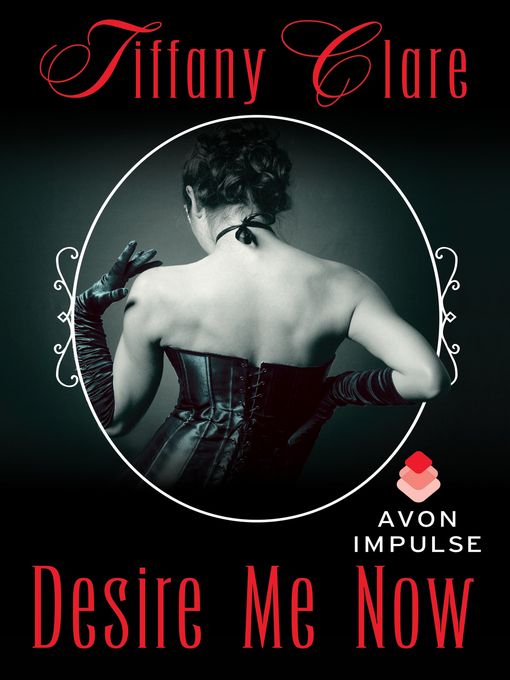 Title details for Desire Me Now by Tiffany Clare - Wait list