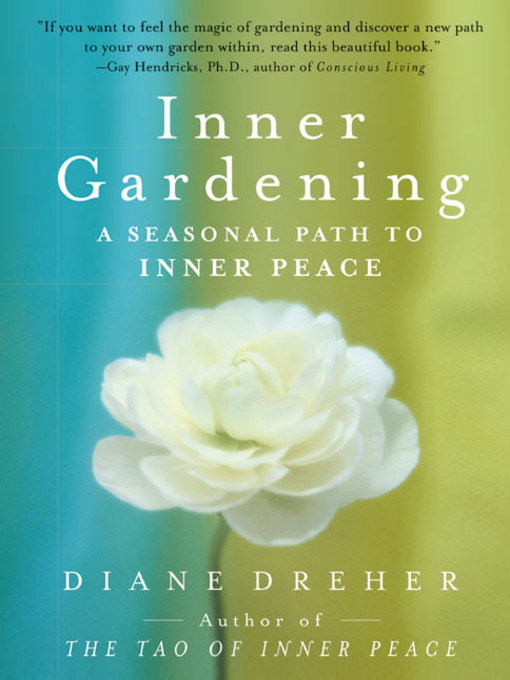 Inner Gardening by Diane Dreher