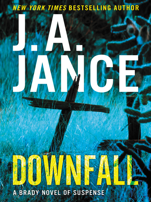 Title details for Downfall by J. A. Jance - Available