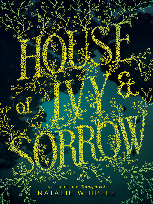 Title details for House of Ivy & Sorrow by Natalie Whipple - Available