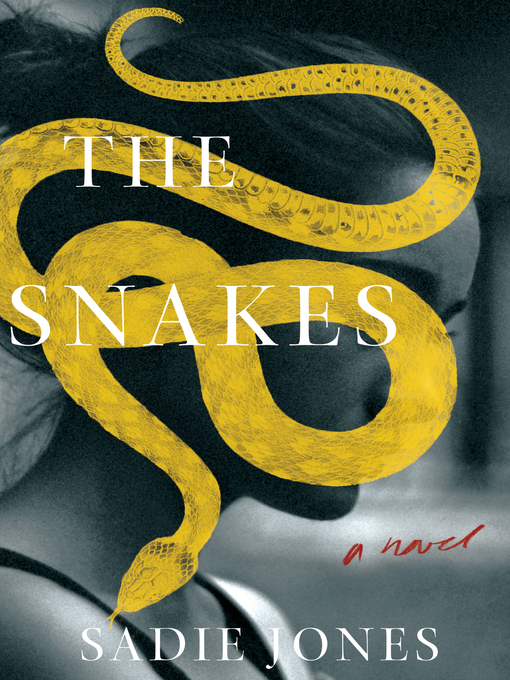 Title details for The Snakes by Sadie Jones - Available