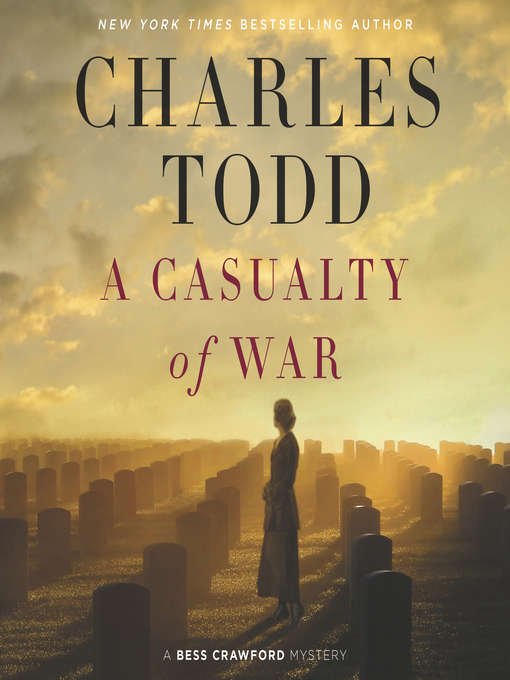 Title details for A Casualty of War by Charles Todd - Available