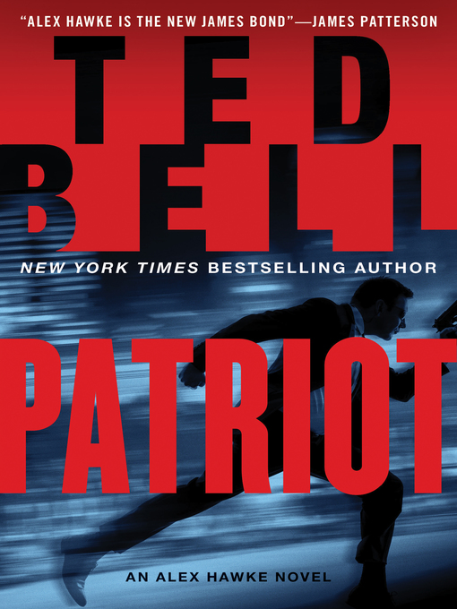 Title details for Patriot by Ted Bell - Available