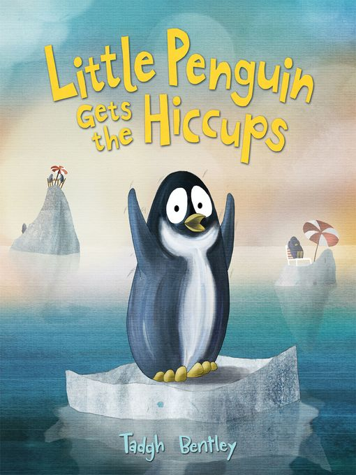 Title details for Little Penguin Gets the Hiccups by Tadgh Bentley - Available