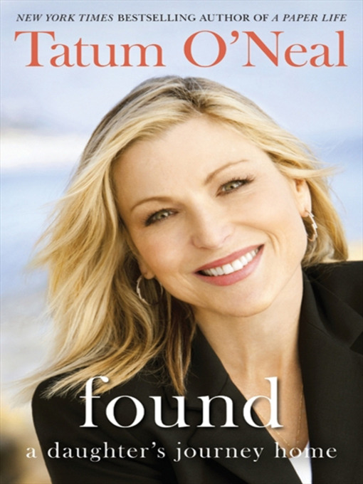 Title details for Found by Tatum O'Neal - Available