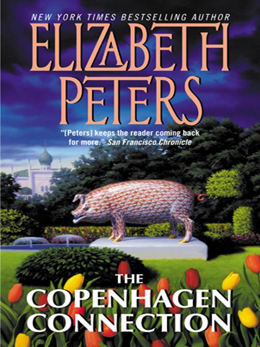 Title details for The Copenhagen Connection by Elizabeth Peters - Available