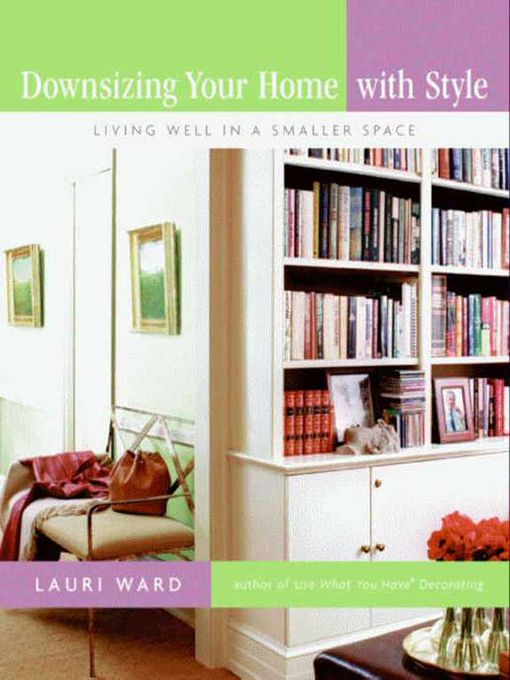 Title details for Downsizing Your Home with Style by Lauri Ward - Available