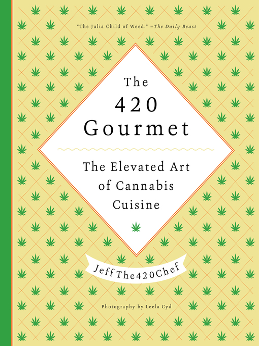 Title details for The 420 Gourmet by JeffThe420Chef - Available