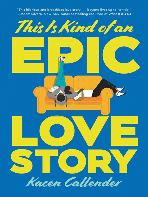 Title details for This Is Kind of an Epic Love Story by Kacen Callender - Wait list