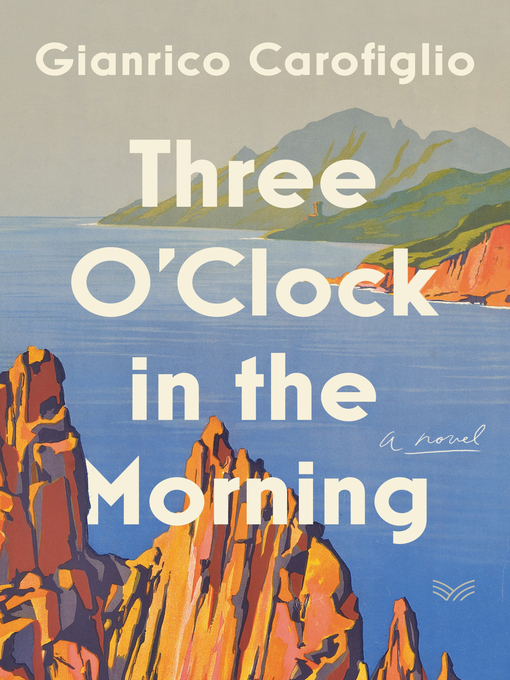 Title details for Three O'Clock in the Morning by Gianrico Carofiglio - Available