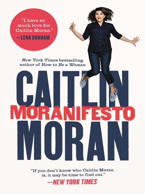 Title details for Moranifesto by Caitlin Moran - Wait list
