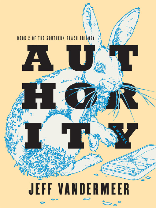 Title details for Authority by Jeff VanderMeer - Wait list